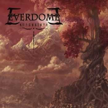 Everdome - Afterbirth (2013)