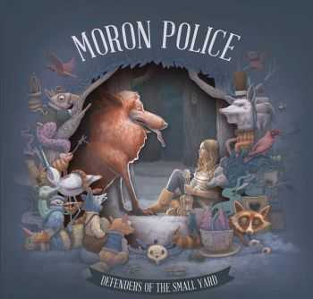 Moron Police - Defenders Of The Small Yard (2014)
