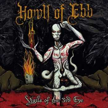 Howls Of Ebb - Vigils Of The 3rd Eye (2014)