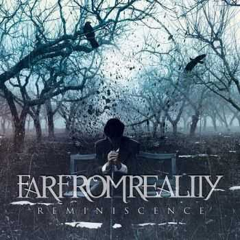 Far From Reality - Reminiscence (2014)