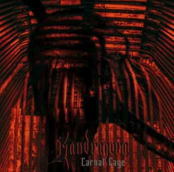 Mandragora - Carnal Cage (2011) [LOSSLESS]