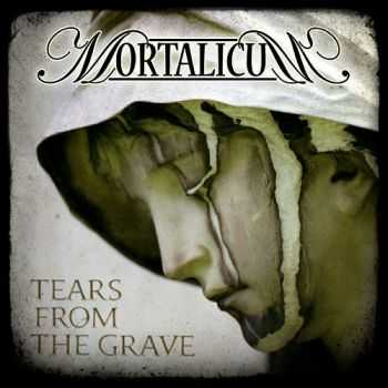 Mortalicum - Tears From The Grave (2014)