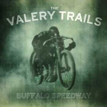 The Valery Trails - Buffalo Speedway (2014)