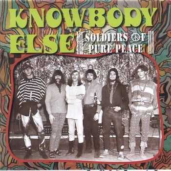 Knowbody Else - Soldiers of Pure Peace (1967) 2014