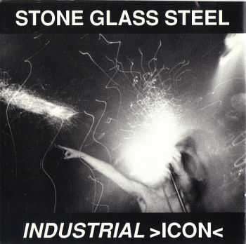 Stone Glass Steel - Industrial >ICON< (1993)