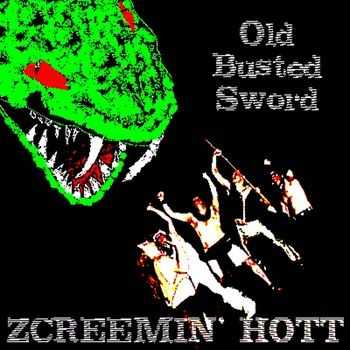 Z'creemin Hott - Old Busted Sword (2005) 2014