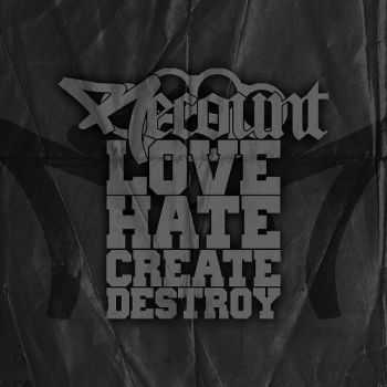 Recount - Love Hate Create Destroy (2013)