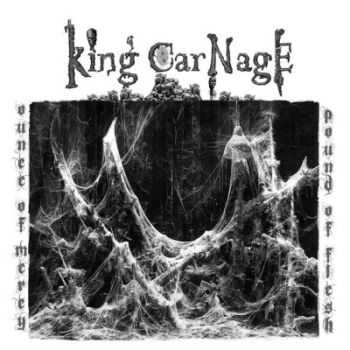 King Carnage - Ounce Of Mercy, Pound Of Flesh (2013)