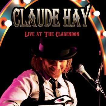 Claude Hay - Live At The Clarendon 2014