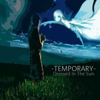 -TEMPORARY- - Dressed In The Sun (2014)