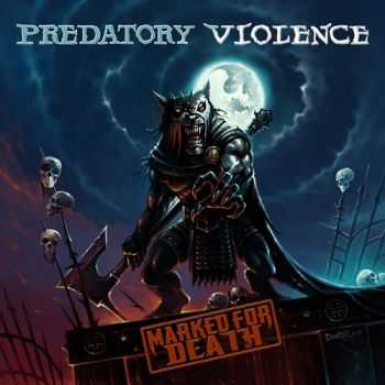 Predatory Violence - Marked For Death (2012)