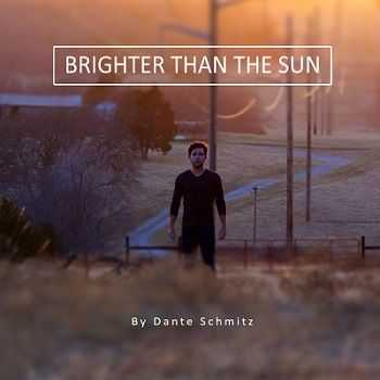 Dante Schmitz - Brighter Than the Sun (2014)