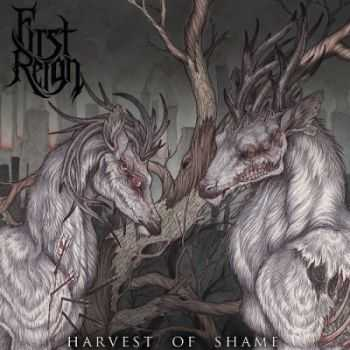 First Reign - Harvest Of Shame (2014)