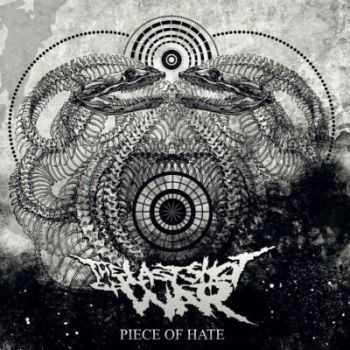 The Last Shot Of War - Piece Of Hate (2013)