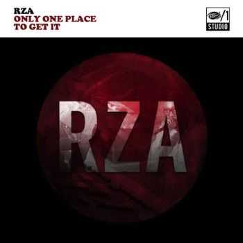 RZA (Wu-Tang Clan) - Only One Place To Get It EP (2014)