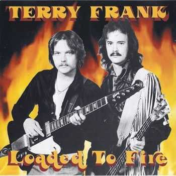 Terry Frank ‎- Loaded To Fire (1981) 2014