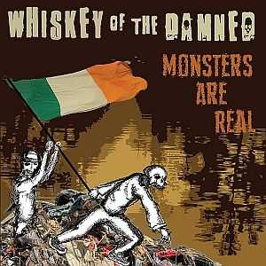 Whiskey of the damned - Monsters are real (2014)