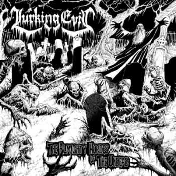 Lurking Evil - The Almighty Hordes Of The Undead (2014)