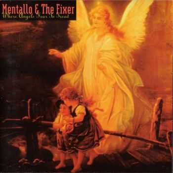 Mentallo & The Fixer - Where Angels Fear To Tread (1995)