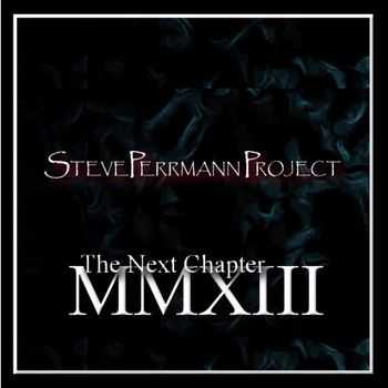 Steve Perrmann Project - MMXIII The Next Chapter 2013
