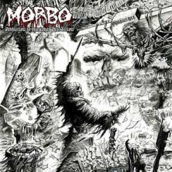 Morbo - Addiction To Musickal Dissection (2014)