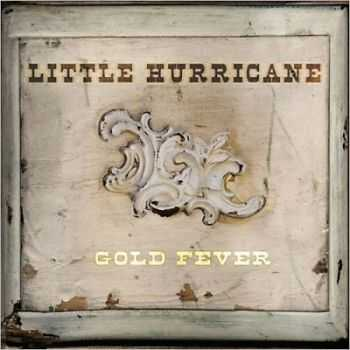 Little Hurricane - Gold Fever (2014)