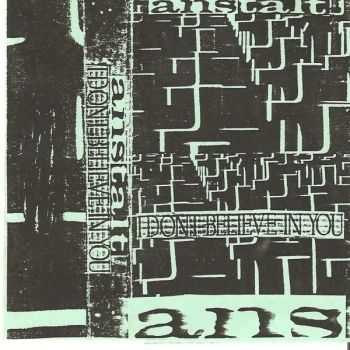 Anstalt - I Don't Believe In You (1995)