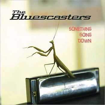 The Bluescasters - Something Going Down 2014