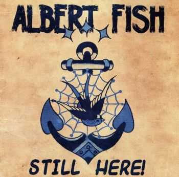 Albert fish - Still here! (2014)