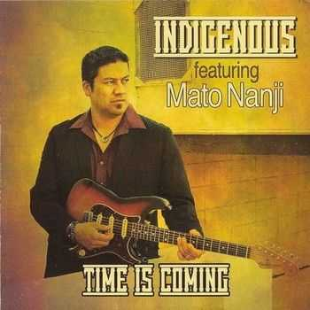 Indigenous feat. Mato Nanji - Time is Coming 2014