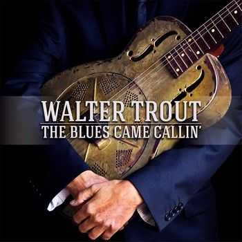Walter Trout - The Blues Came Callin' 2014