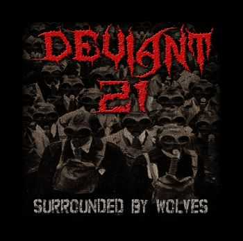 Deviant 21 - surrounded by wolves (2014)