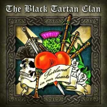 The Black Tartan Clan - Scotland In Our Hearts (2014)