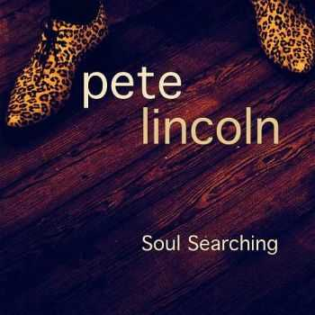 Pete Lincoln (The Sweet) - Soul Searching (2014)
