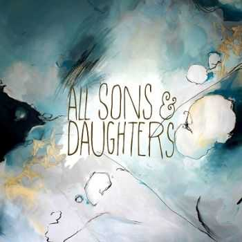 All Sons And Daughters - All Sons And Daughters (2014)