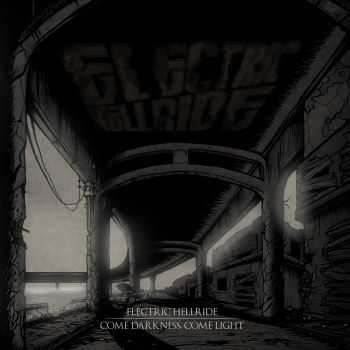 Electric Hellride - Come Darkness, Come Light [ep] (2014)