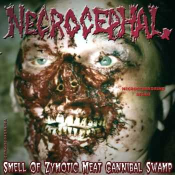 Necrocephal - Smell Of Zymotic Meat Cannibal Swamp (2006)