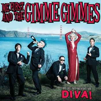 Me First and the Gimme Gimmes - Are We Not Men We Are Diva! (2014)
