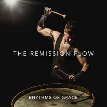 The Remission Flow - Rhythms of Grace (2014)