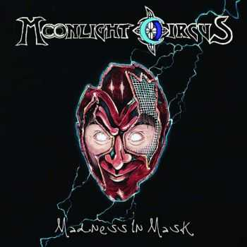 Moonlight Circus - Madness In Mask (2013)