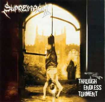 Supremacy - Through Endless Torment (2003) [LOSSLESS]