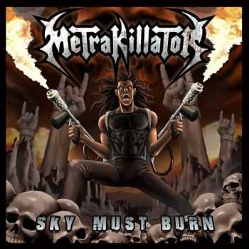 Metrakillator - Sky Must Burn (2014)