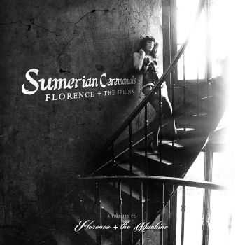 Florence + The Sphinx: Sumerian Ceremonials - A Tribute to Florence + The Machine (2014)