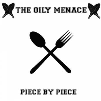 The Oily Menace - Piece By Piece (2014)