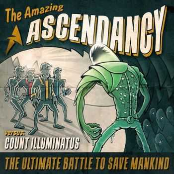 Ascendancy - The Amazing Ascendancy Versus Count Illuminatus (2014)