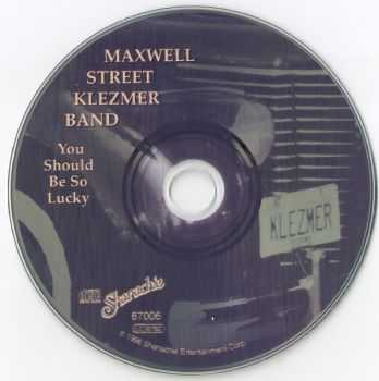 Maxwell Street Klezmer Band - You Should Be So Lucky! (1996)