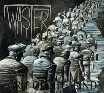 Waster - Grip of the Hand (2014)