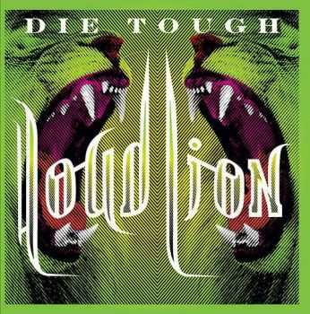 Loud Lion - Die Tough (2014)