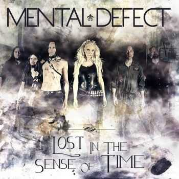 Mental Defect - Lost In The Sense Of Time (2014)