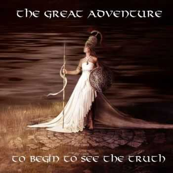 The Great Adventure - To Begin To See The Truth [EP] (2014)